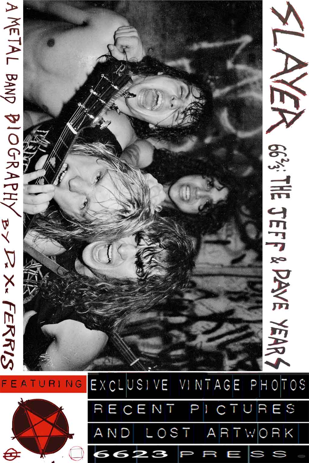Slayer 66 2/3: The Jeff & Dave Years. A Metal Band Biography by D.X. Ferris